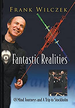 Fantastic Realities: 49 Mind Journeys and a Trip to Stockholm 9789812566553