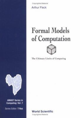 Formal Models of Computation: The Ultima 9789810245009