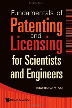 Fundamentals of Patenting and Licensing for Scientists and Engineers 9789812834201