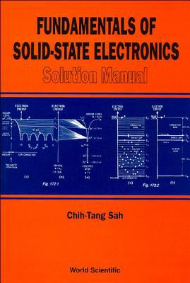 Fundamentals of Solid-State Electronics: Solution Manual 9789810228811