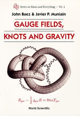 Gauge Fields, Knots and Gravity 9789810220341