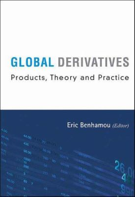 Global Derivatives: Products, Theory and Practice 9789812566898