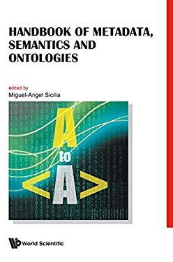 Handbook of Metadata, Semantics and Ontologies 9789812836298