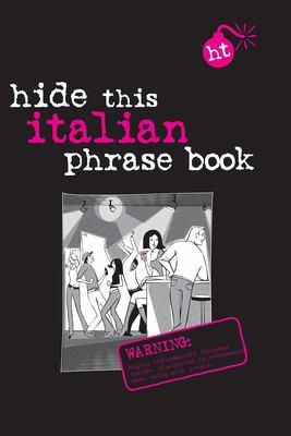 Hide This Italian Phrasebook 9789812469786