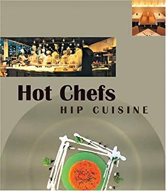 Hot Chefs Hip Cuisine: Recipes 9789814068369