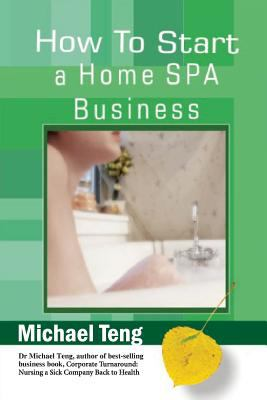 How to Start a Home Spa Business 9789810809461