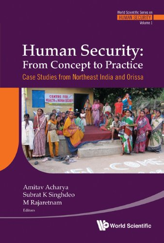 Human Security: From Concept to Practice: Case Studies from Northeast India and Orissa 9789814324892