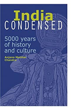 India Condensed: 5000 Years of History and Culture 9789812616203