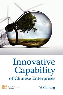 Innovative Capability of Chinese Enterprises Zhihong Yi