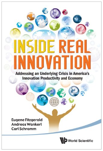 Inside Real Innovation: How the Right Approach Can Move Ideas from R&D to Market -- And Get the Economy Moving 9789814327985