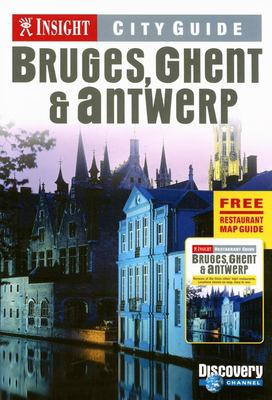 Insight City Guide Bruges, Ghent & Antwerp [With Restaurant Map Guide] 9789812583994
