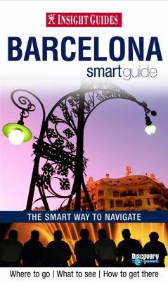 Insight Guide Barcelona Smart Guide 9789812589729