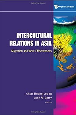 Intercultural Relations in Asia: Migration and Work Effectiveness 9789812837868
