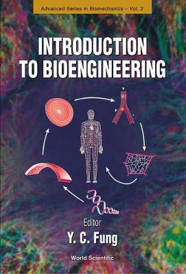 Introduction to Bioengineering 9789810243982