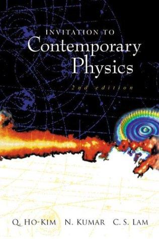Invitation to Contemporary Physics (2nd Edition) 9789812383037