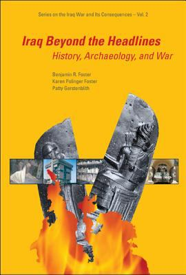 Iraq Beyond the Headlines: History, Archaeology, and War 9789812563798