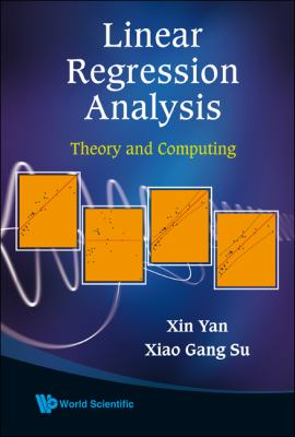 Linear Regression Analysis: Theory and Computing 9789812834102