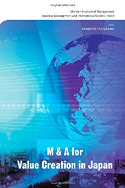 M & A for Value Creation in Japan 9789814287463