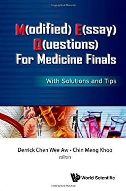 M(odified) E(ssay) Q(uestions) for Medicine Finals: With Solutions and Tips 9789814412285