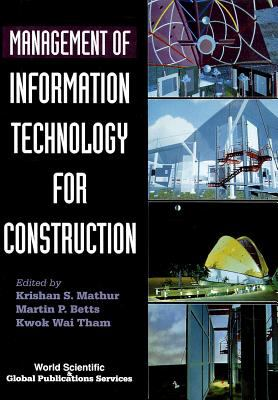 Management of Information Technology for Construction 9789810215668