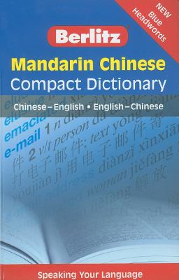 Berlitz Mandarin Chinese Compact Dictionary: Chinese-English/English-Chinese 9789812686497