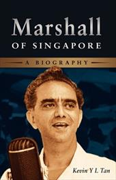 Marshall of Singapore: A Biography