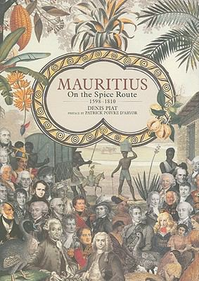 Mauritius: On the Spice Route, 1598-1810 9789814260312