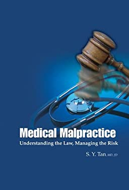 Medical Malpractice: Understanding the Law, Managing the Risk 9789812566683
