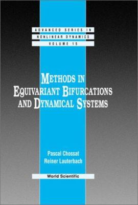 Methods in Equivariant Bifurcations and Dynamical Systems 9789810238285