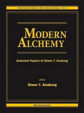 Modern Alchemy: Selected Papers of Glenn