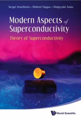 Modern Aspects of Superconductivity: Theory of Superconductivity 9789814261609