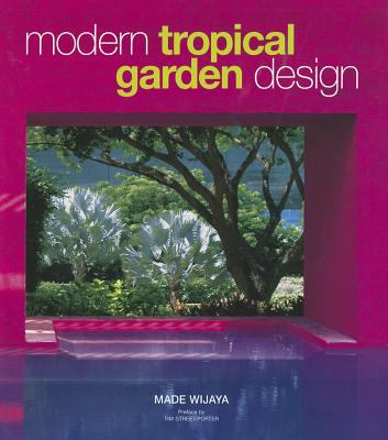 Modern Tropical Garden Design 9789814155649