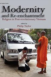 Modernity and Re-Enchantment: Religion in Post-Revolutionary Vietnam 8630215