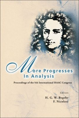 More Progresses in Analysis: Proceedings of the 5th International ISAAC Congress 9789812835628