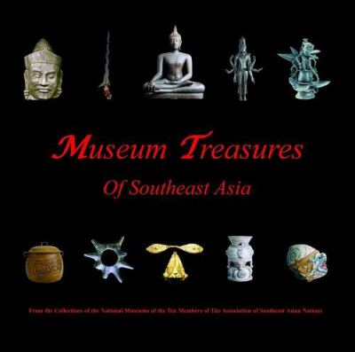 Museum Treasures of Southeast Asia 9789810522575