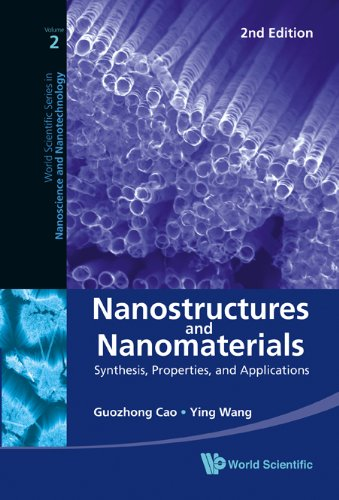 Nanostructures and Nanomaterials: Synthesis, Properties, and Applications (2nd Edition) 9789814322508