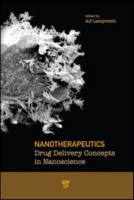 Nanotherapeutics: Drug Delivery Concepts in Nanoscience 9789814241021