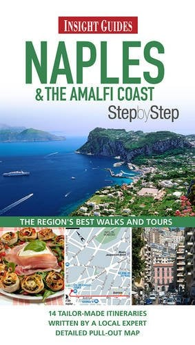 Insight Guide: Naples & the Amalfi Coast Step by Step 9789812823601