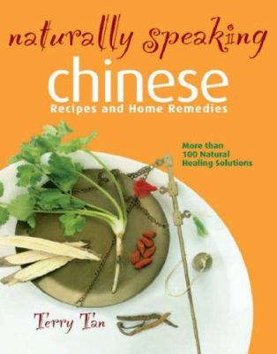 Naturally Speaking: Chinese: Recipes and Home Remedies 9789812327178