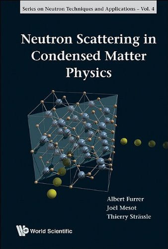 Neutron Scattering in Condensed Matter Physics 9789810248314