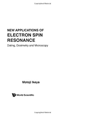 New Applications of Electron Spin Resonance: Dating, Dosimetry and Microscopy 9789810211998