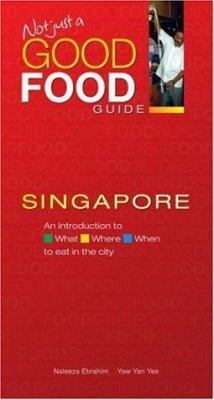 Not Just a Good Food Guide Singapore 9789812329226