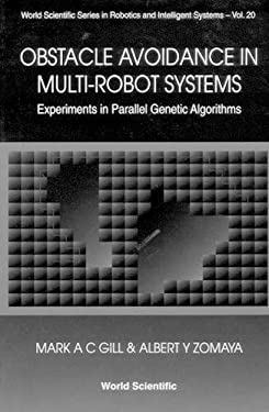 Obstacle Avoidance in Multi-Robot Systems, Experiments in Parallel Genetic Algorithms 9789810234232