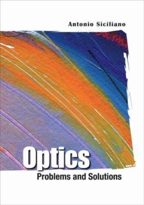 Optics: Problems and Solutions 9789812568427