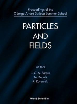 Particles and Fields, X Jorge Andre Swieca Summer School 9789810242541
