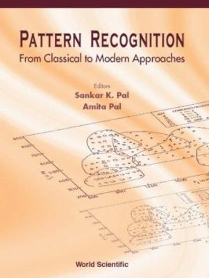 Pattern Recognition: From Classical to M 9789810246846