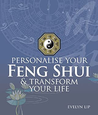 Personalise Your Feng Shui and Transform Your Life 9789812615961
