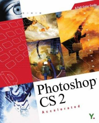 Photoshop CS 2 Accelerated: A Full-Color Guide [With CDROM] 9789810538514