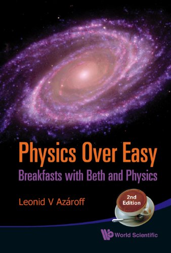 Physics Over Easy: Breakfasts with Beth and Physics (2nd Edition) 9789814295444