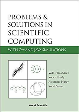 Problems and Solutions in Scientific Computing with C++ and Java Simulations 9789812561251